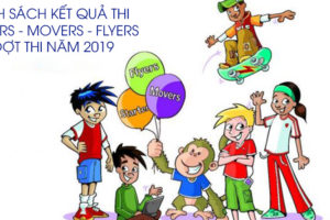 danh-sach-ket-qua-thi-starters-movers-flyers-2-dot-thi-nam-2019